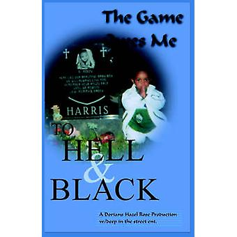 To Hell and Black The Game Owes Me by Harris & Dariq