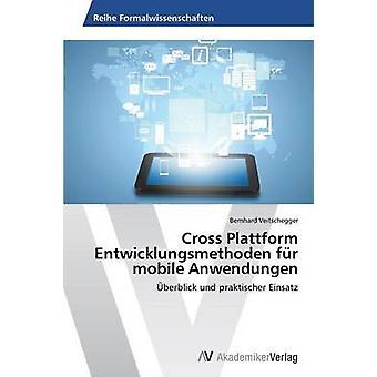 Cross Plattform Entwicklungsmethoden fr mobile Anwendungen by Veitschegger Bernhard
