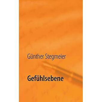 Gefhlsebene by Stegmeier & Gnther