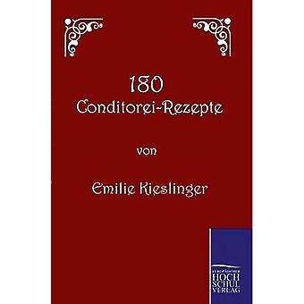 180 ConditoreiRezepte door Kieslinger & Emilie