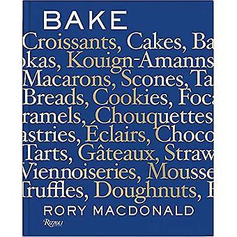 Bake: Breads, Cakes, Croissants, Kouign Amanns, Macarons, Scones, Tarts