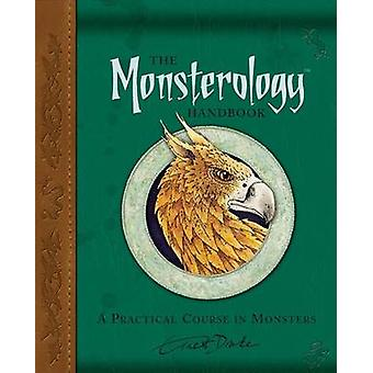 The Monsterology Handbook - A Practical Course in Monsters by Ernest D