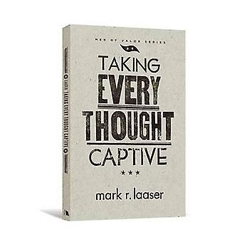 Taking Every Thought Captive by Mark R Laaser - 9780834127418 Book