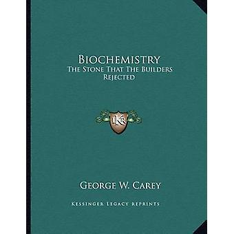 Biochemistry - The Stone That the Builders Rejected by Former Professo