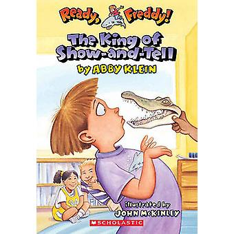 The King of Show-And-Tell by Abby Klein - John McKinley - 97814176336