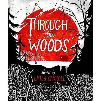 Through the Woods by Emily Carroll - 9781442465954 Book