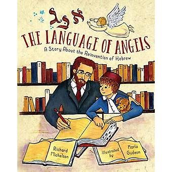 Language of Angels - The Reinvention of Hebrew by Richard Michelson -