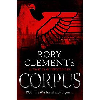 Corpus - A gripping spy thriller by Rory Clements - 9781785762611 Book