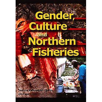 Gender - Culture & Northern Fisheries by Joanna Kafarowski - 97818964