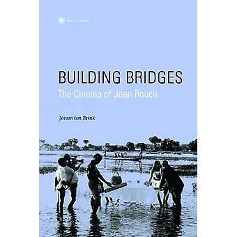 Building Bridges - The Cinema of Jean Rouch by Joram Ten Brink - 97819