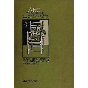 ABC - An Alphabet by Arthur Gaskin (Georgie Gaskin) - 9781908970367 Bo