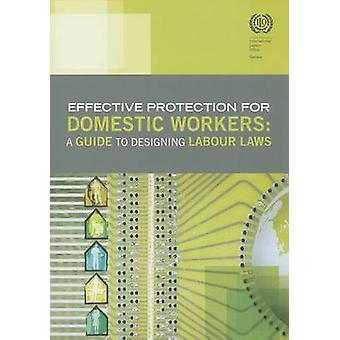 Effective Protection for Domestic Workers - A Guide to Designing Labou
