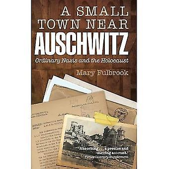 Un pequeño pueblo cerca de Auschwitz: Los Nazis y el Holocausto