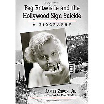 Peg Entwistle e o Hollywood assinam suicídio: uma biografia