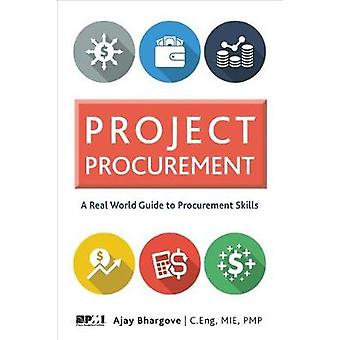 Project Procurement - A Real-World Guide for Procurement Skills by Pro