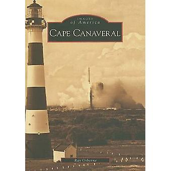 Cape Canaveral by Ray Osborne - 9780738553276 Book