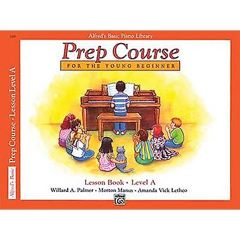 Alfred's Basic Piano Prep Course Lesson Book - Bk a - For the Young Be