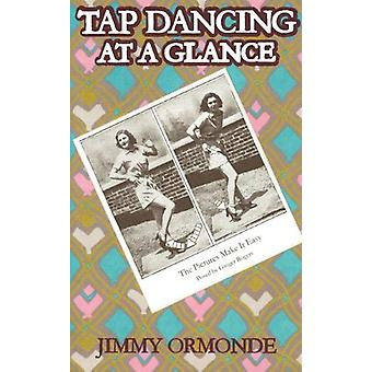 Tap Dancing at a Glance by Jimmy Ormonde - 9781557094353 Book