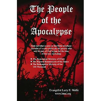 The People of the Apocalypse by Wolfe & Evangelist Larry E.