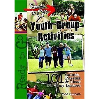 Ready to Go Youth Group Activities by Outcalt & Todd