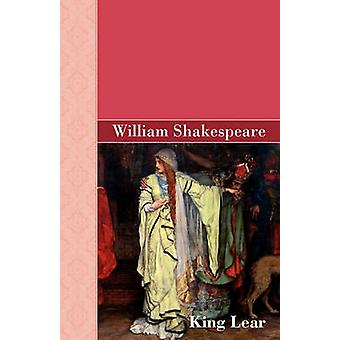 King Lear by Shakespeare & William