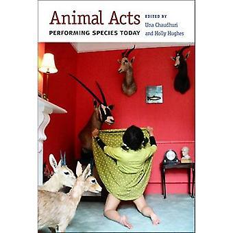 Animal Acts utføre arter i dag av redigert av UNA Chaudhuri & redigert av Holly Hughes
