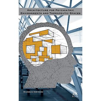 Architecture for Psychiatric Environments and Therapeutic Spaces by Chrysikou & Evangelia