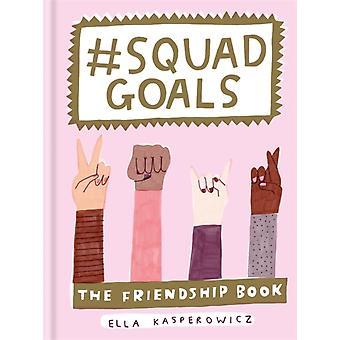 Squad Goals by Ella Kasperowicz