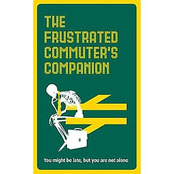 Frustrated Commuters Companion by Jonathan Swan