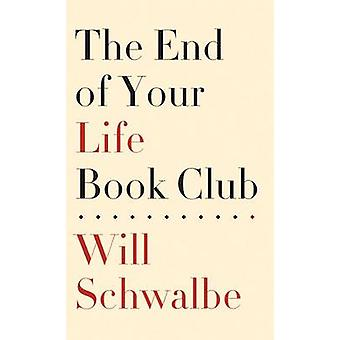 The End of Your Life Book Club (large type edition) by Will Schwalbe