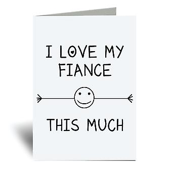 I Love My Fiance This Much A6 Greeting Card
