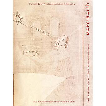 Marginated - Seventeenth-Century Printed Books & the Traces of Their R