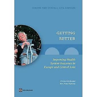 Getting Better Improving Health System Outcomes in Europe and Central Asia by Smith & Owen