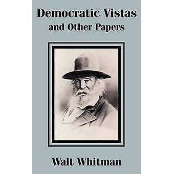Democratic Vistas and Other Papers by Whitman & Walt