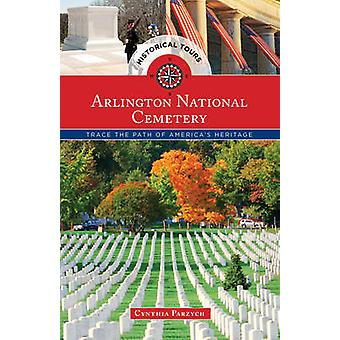 Historical Tours Arlington National Cemetery Trace the Path of Americas Heritage by Parzych