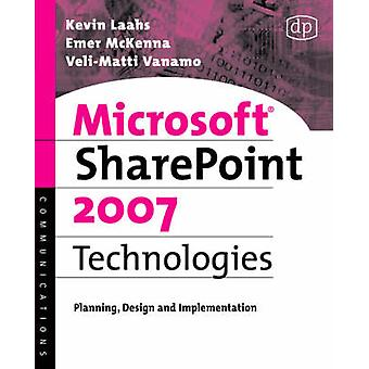 Microsoft SharePoint 2007 Technologies by Laino