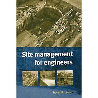 Site Management for Engineers by Holroyd & Trevor M.