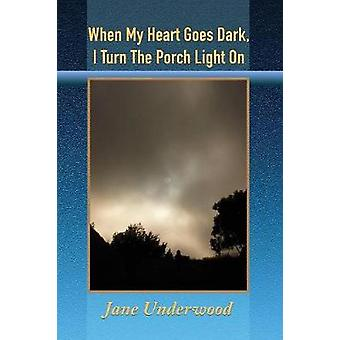When My Heart Goes Dark I Turn the Porch Light On by Underwood & Jane