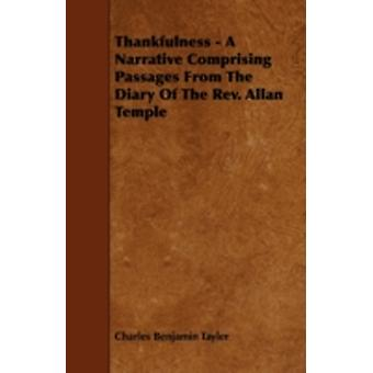 Thankfulness  A Narrative Comprising Passages from the Diary of the REV. Allan Temple by Tayler & Charles Benjamin