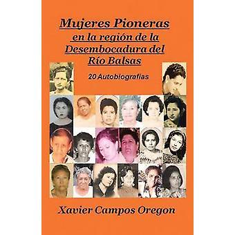 Mujeres Pioneras en La Region de la Desembocadura del Rio Balsas door Campos Oregon & Xavier