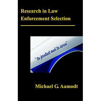 Research in Law Enforcement Selection by Aamodt & G. Michael