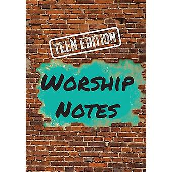 Worship Notes Teen Edition by Hopkins & Justin