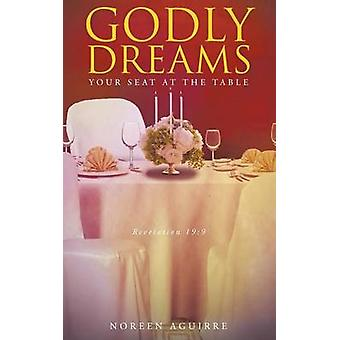 Godly Dreams Your Seat at the Table by Aguirre & Noreen