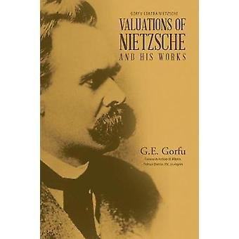 Valuations of Nietzsche and His Works by Gorfu & G.E.