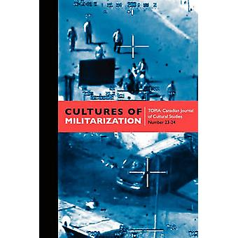 Cultures of Militarization by Berland & Jody