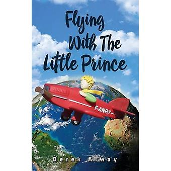 Flying with the Little Prince by Alway & Derek