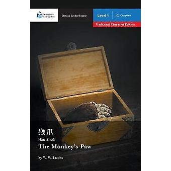 The Monkeys Paw Mandarin Companion Graded Readers Level 1 Traditional Character Edition by Jacobs & W.W.