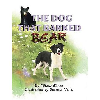 The Dog That Barked Bear by Ehnes & Tiffany