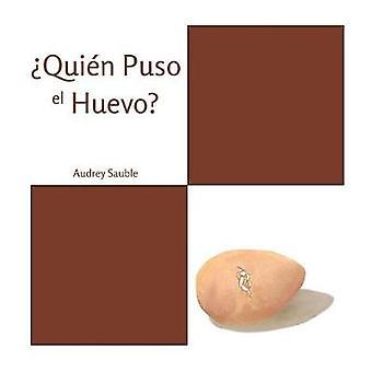 Quin Puso el Huevo by Sauble & Audrey
