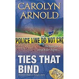Ties That Bind by Arnold & Carolyn